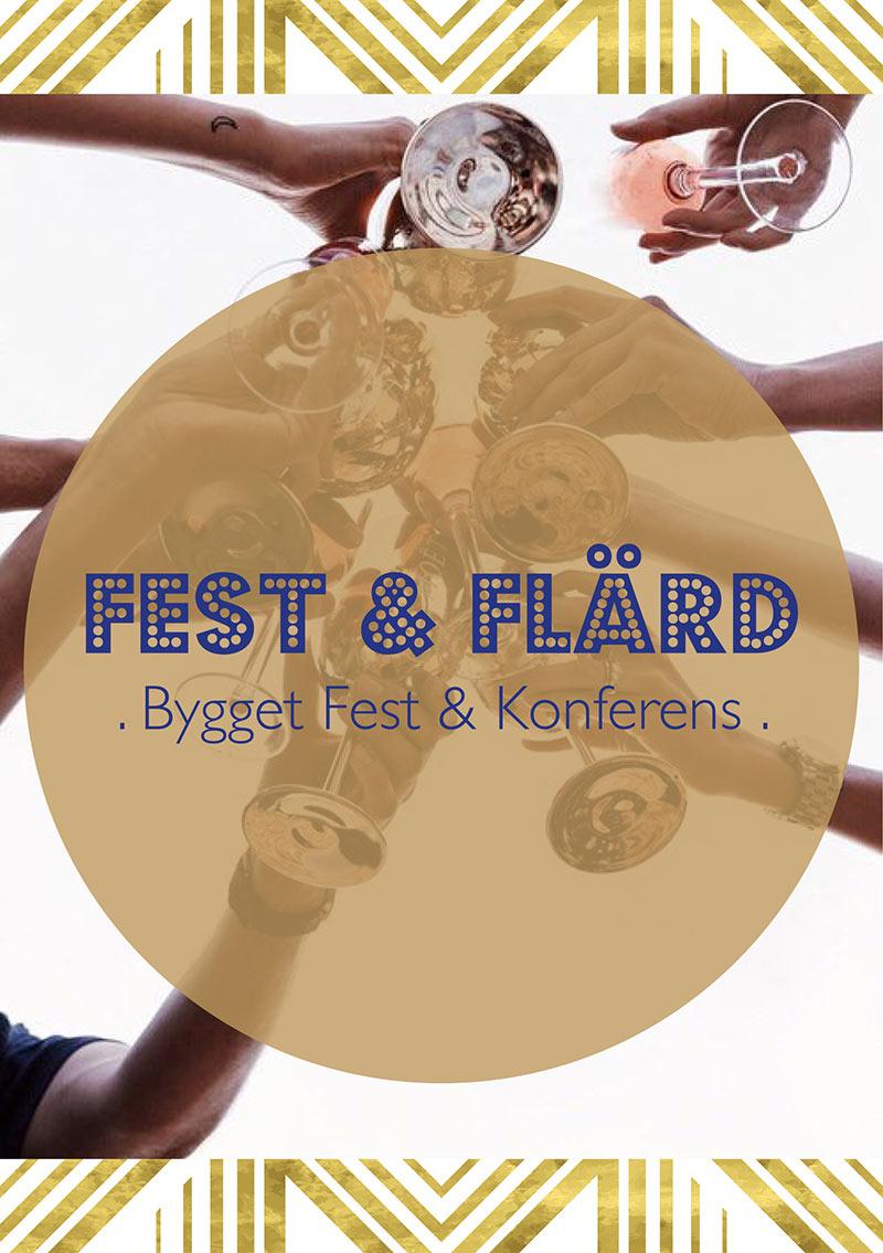 Festr & flärd Bygget fest & konferens
